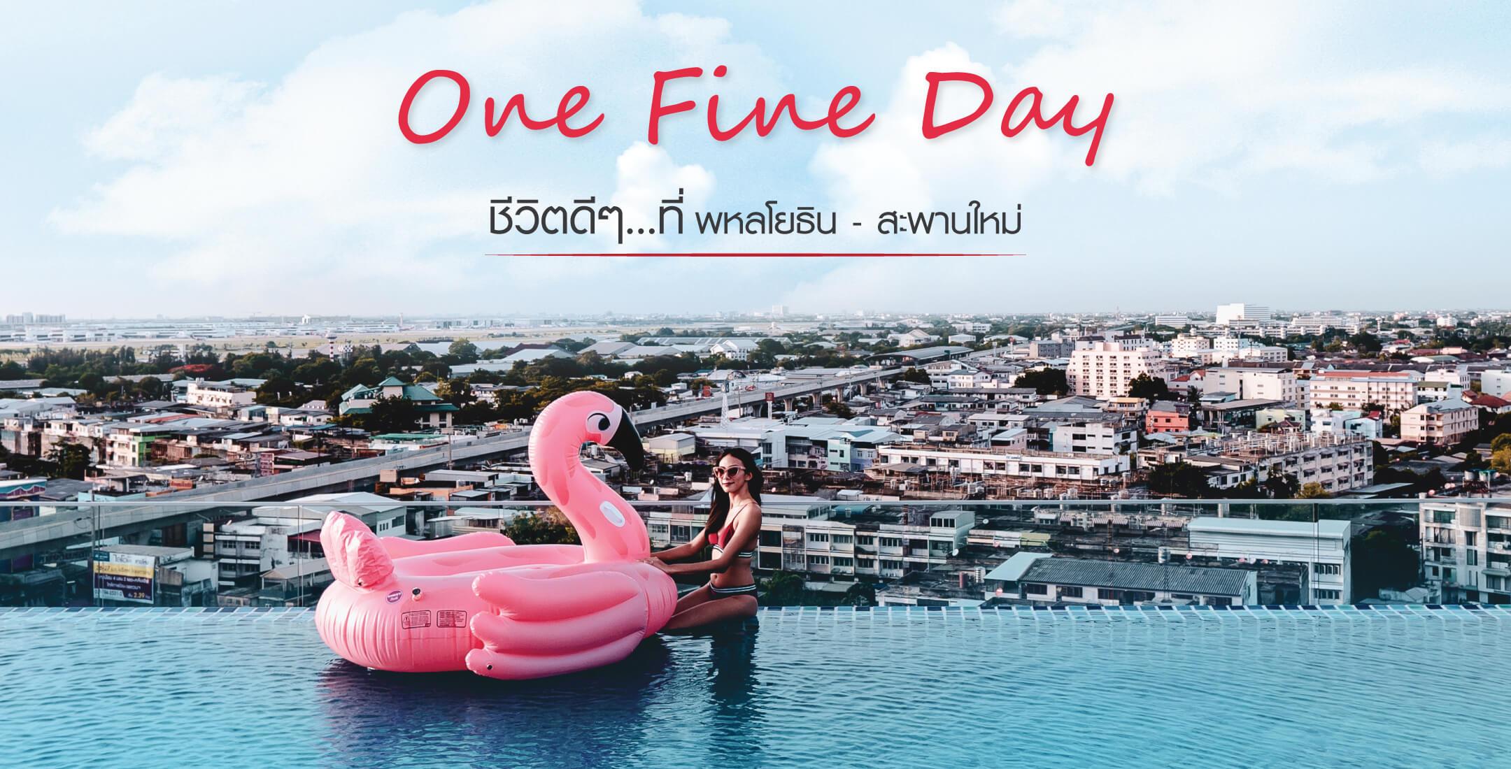 One Fine Day @Episode Condo พหลโยธิน-สะพานใหม่