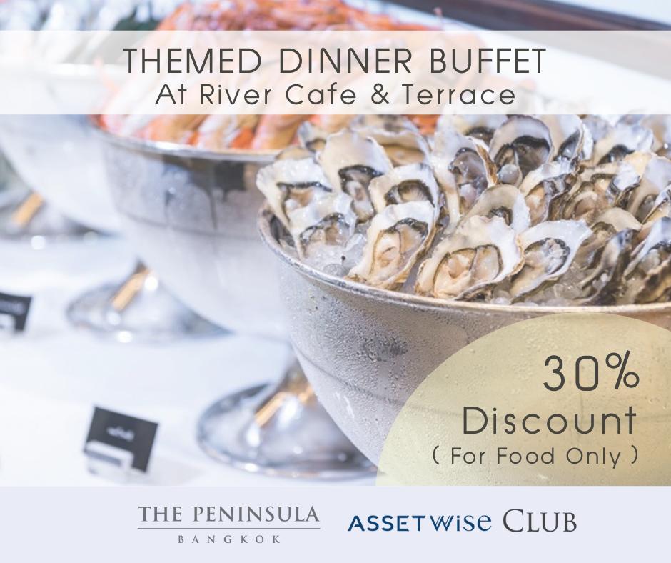 The Peninsula Bangkok ขอมอบส่วนลดพิเศษให้กับท่านสมาชิก AssetWise Club สำหรับรับประทานอาหาร Themed Dinner Buffet